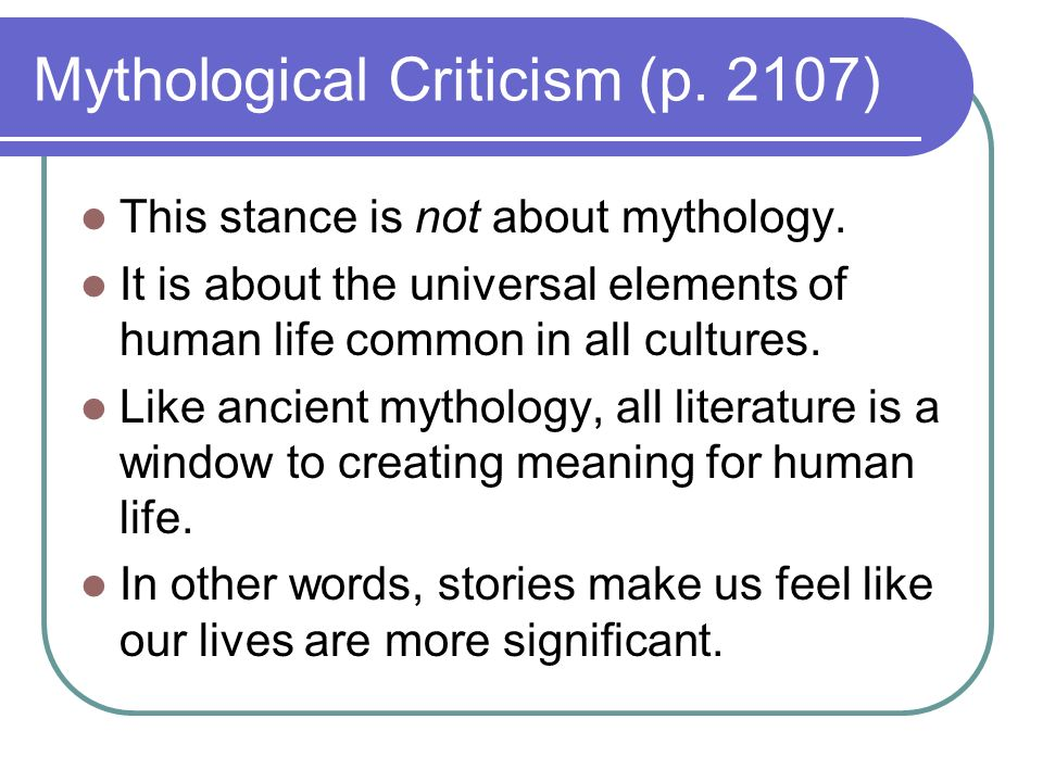 Mythological Criticism (p. 2107) This stance is not about mythology.