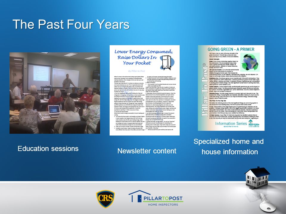 The Past Four Years Education sessions Newsletter content Specialized home and house information