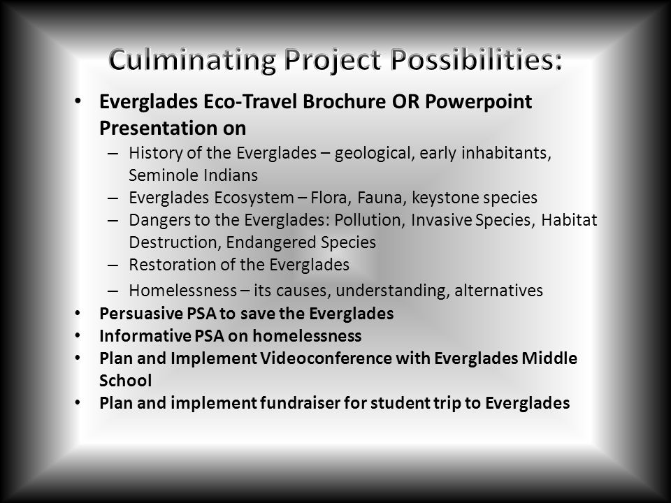 Everglades Eco-Travel Brochure OR Powerpoint Presentation on – History of the Everglades – geological, early inhabitants, Seminole Indians – Everglade