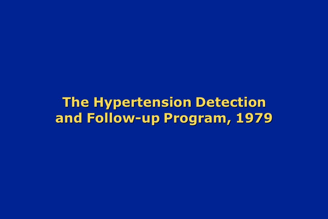 The Hypertension Detection and Follow-up Program, 1979