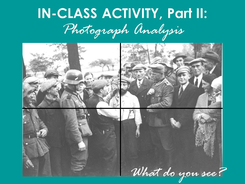 IN-CLASS ACTIVITY, Part II: Photograph Analysis What do you see?