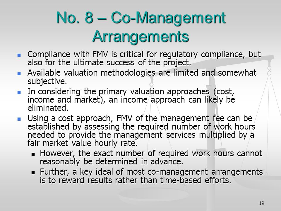 No. 8 – Co-Management Arrangements Compliance with FMV is critical for regulatory compliance, but also for the ultimate success of the project. Compli
