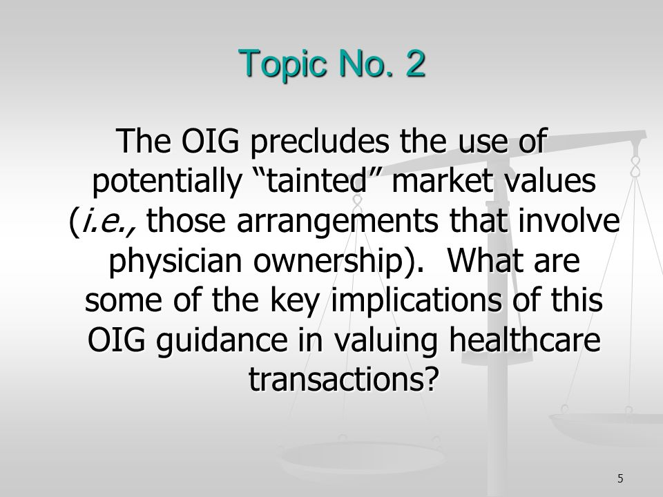 Topic No. 2 The OIG precludes the use of potentially tainted market values (i.e., those arrangements that involve physician ownership). What are some