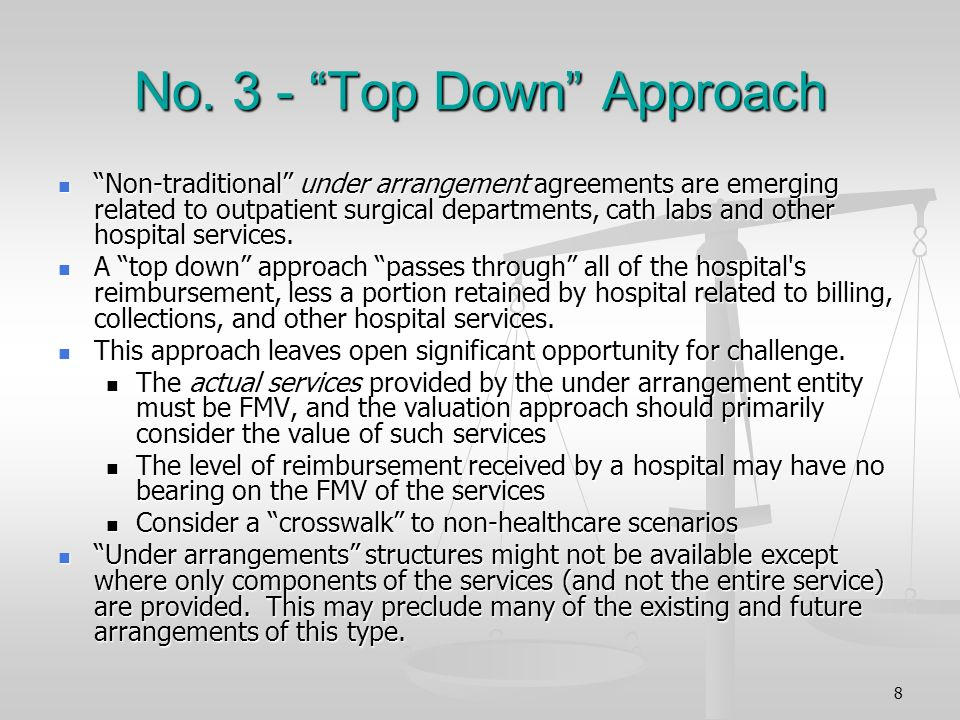 No. 3 - Top Down Approach Non-traditional under arrangement agreements are emerging related to outpatient surgical departments, cath labs and other ho