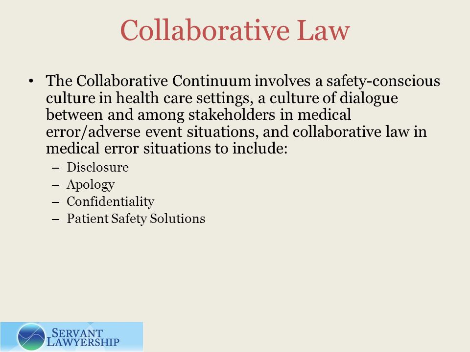 Collaborative Law The Collaborative Continuum involves a safety-conscious culture in health care settings, a culture of dialogue between and among sta