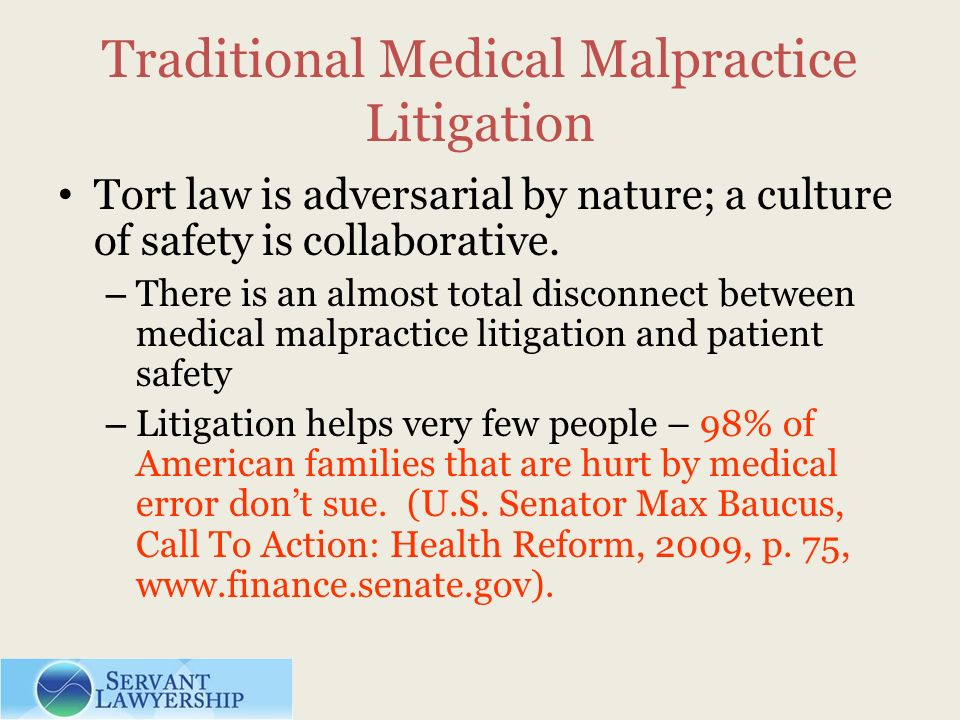 Traditional Medical Malpractice Litigation Tort law is adversarial by nature; a culture of safety is collaborative.