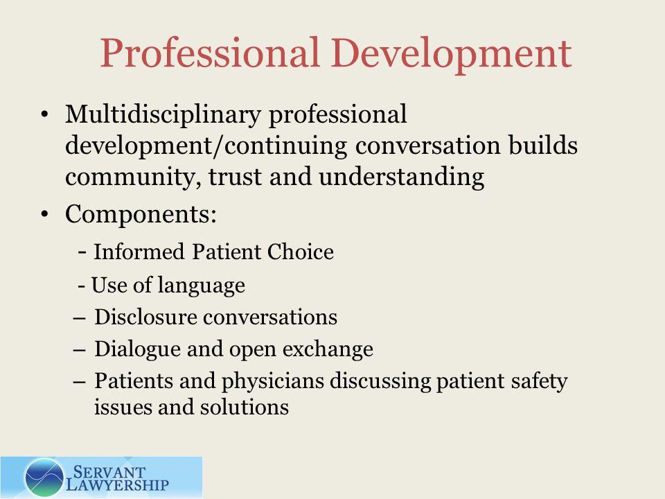 Professional Development Multidisciplinary professional development/continuing conversation builds community, trust and understanding Components: - In