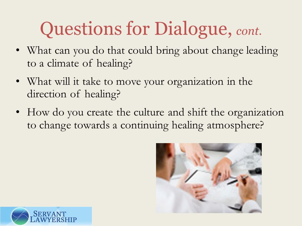 Questions for Dialogue, cont.