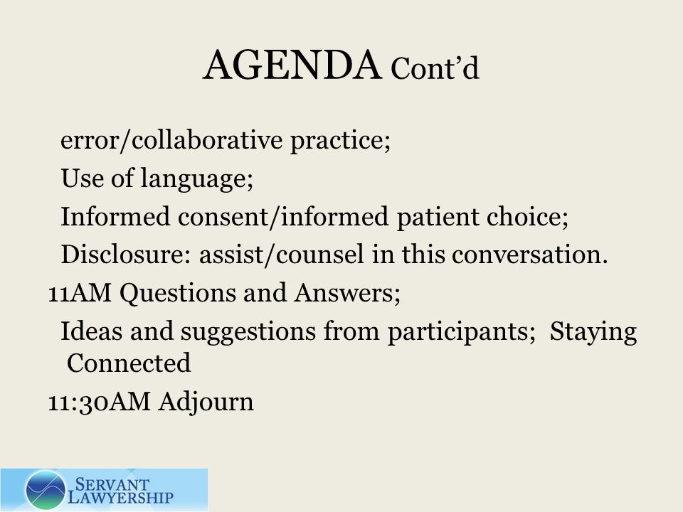 AGENDA Contd error/collaborative practice; Use of language; Informed consent/informed patient choice; Disclosure: assist/counsel in this conversation.