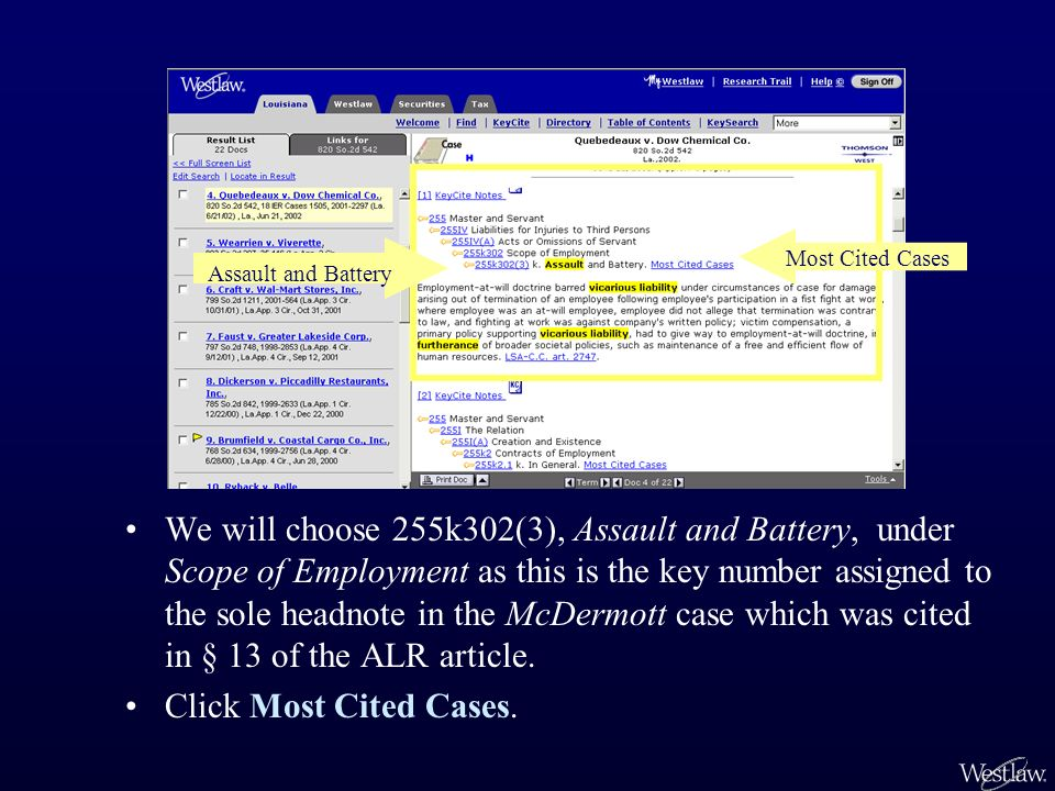 We will choose 255k302(3), Assault and Battery, under Scope of Employment as this is the key number assigned to the sole headnote in the McDermott cas