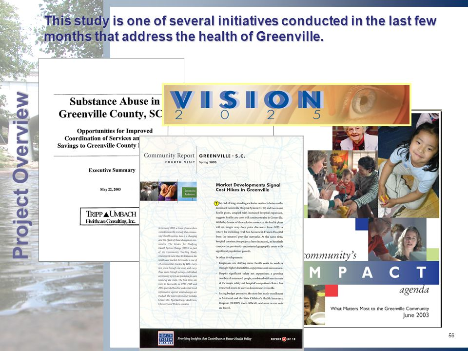 56 This study is one of several initiatives conducted in the last few months that address the health of Greenville. Project Overview
