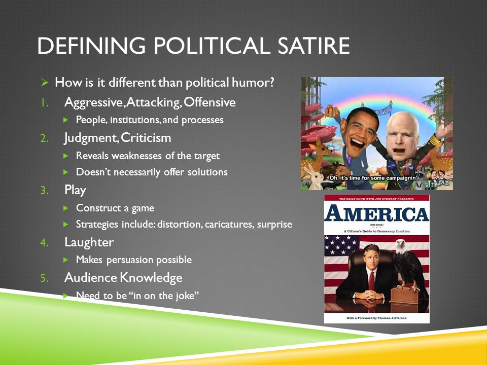 DEFINING POLITICAL SATIRE How is it different than political humor.