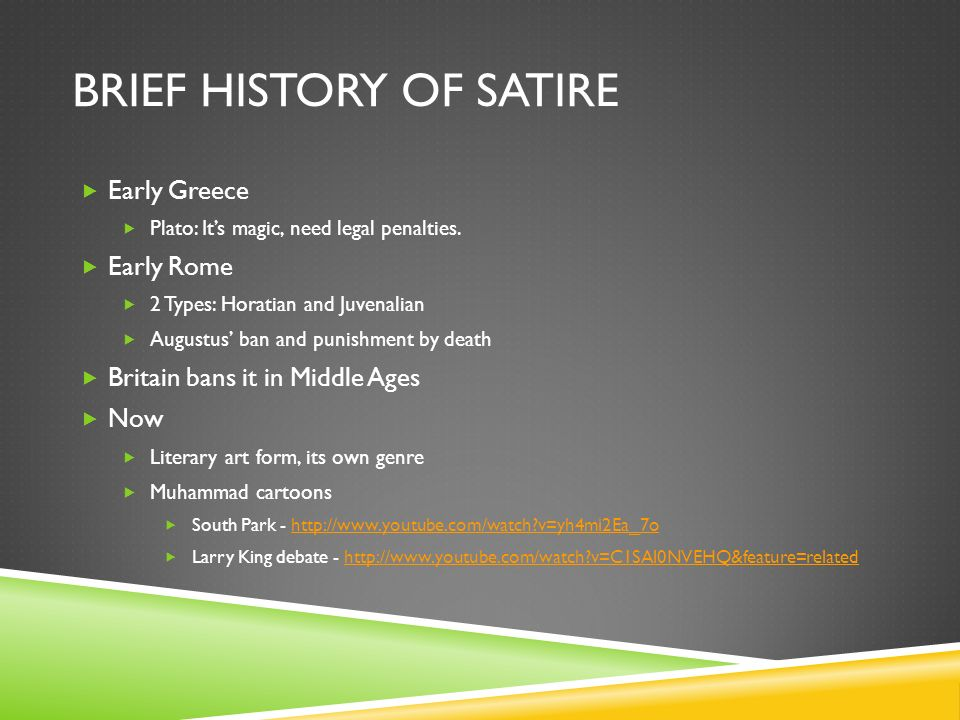 BRIEF HISTORY OF SATIRE Early Greece Plato: Its magic, need legal penalties.