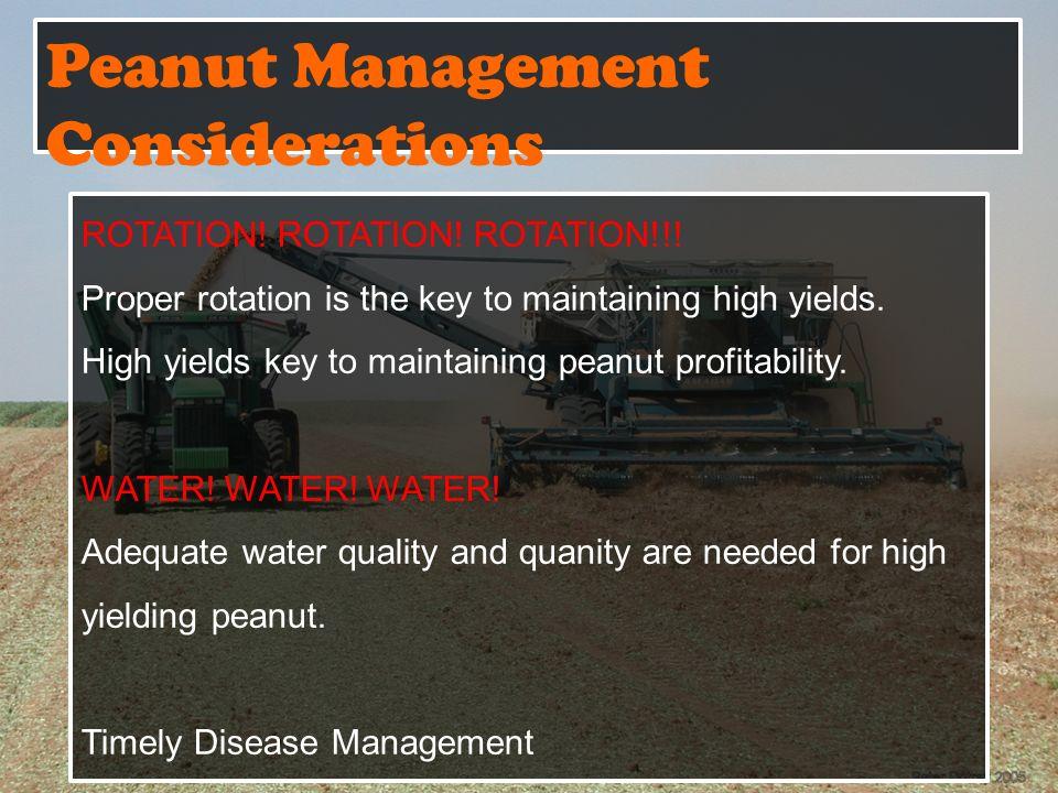 Peanut Management Considerations ROTATION. ROTATION.