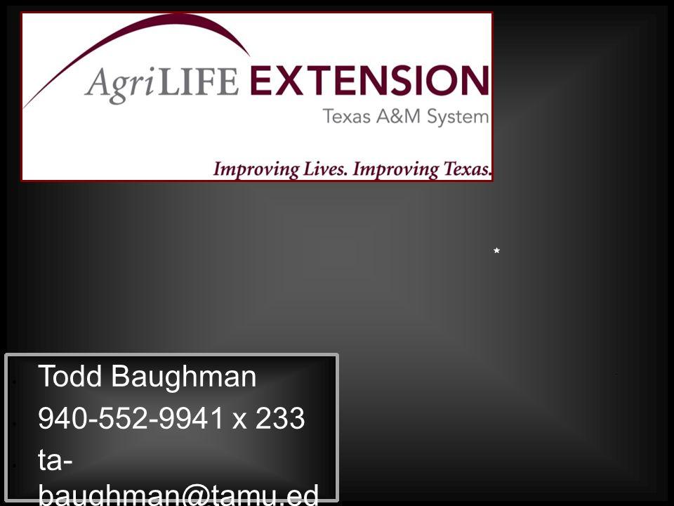 Todd Baughman 940-552-9941 x 233 ta- baughman@tamu.ed u http://peanut.tamu.ed u