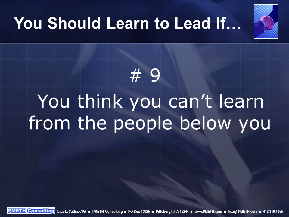 # 10 You think the person that dies with the biggest paycheck wins You Should Learn to Lead If…