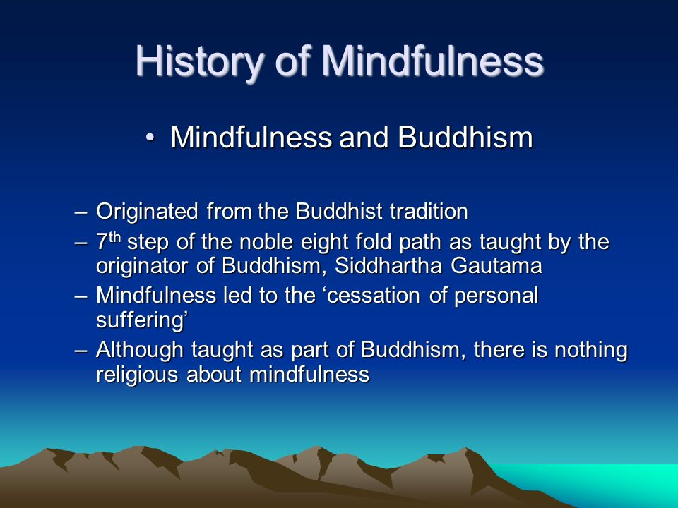 Summary Mindfulness seems to be making huge strides in terms of research However, to avoid the current criticisms levelled at CBT A huge emphasis will have to be placed on the processes at work in mindfulness –Exposure –Willingness –Meta-cognition –Control of attention