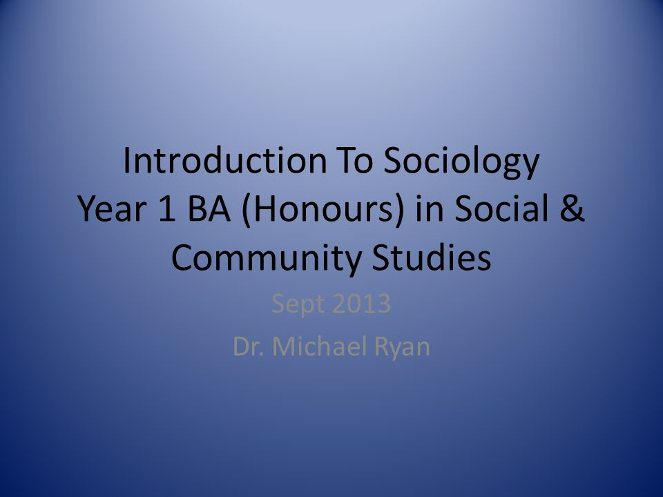 Introduction To Sociology The humanly produced social world with all its joys and sufferings…examines both the good things worth fostering and the bad things we strive to remove.