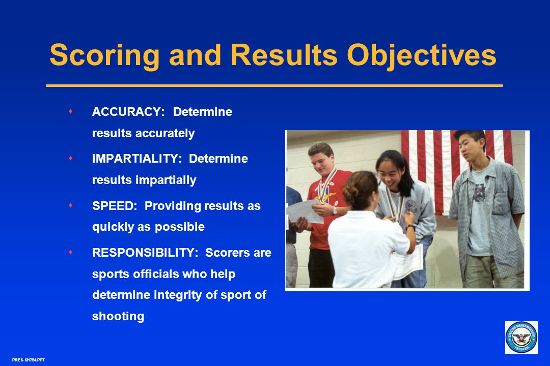 PRES-SH794.PPT Scoring and Results Objectives sACCURACY: Determine results accurately sIMPARTIALITY: Determine results impartially sSPEED: Providing r