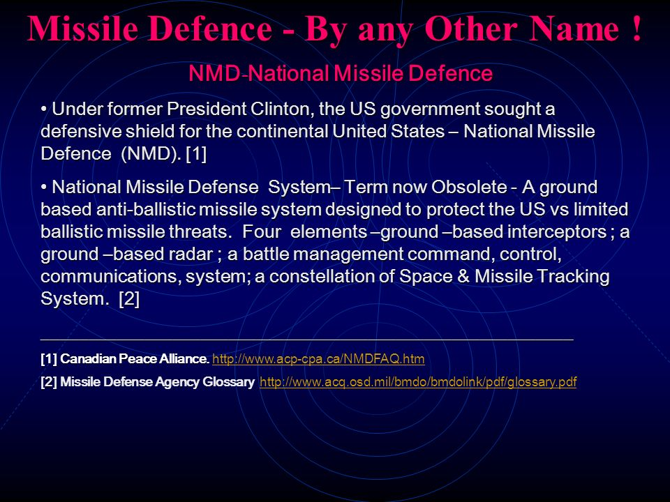 Missile Defence - By any Other Name ! Missile Defence - By any Other Name ! NMD - National Missile Defence NMD - National Missile Defence Under former