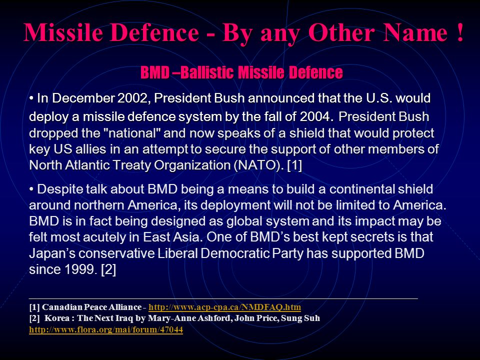Missile Defence - By any Other Name ! Missile Defence - By any Other Name ! BMD –Ballistic Missile Defence BMD –Ballistic Missile Defence In December