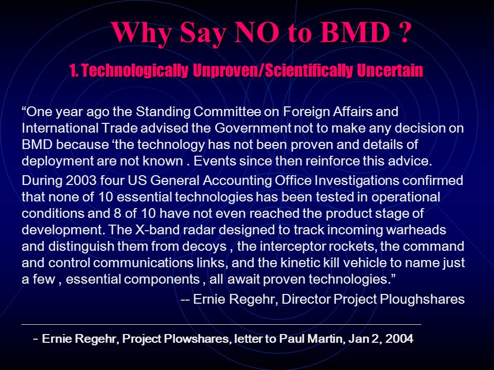 Why Say NO to BMD ? 1. Technologically Unproven/Scientifically Uncertain 1. Technologically Unproven/Scientifically Uncertain One year ago the Standin