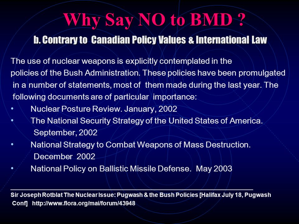 Why Say NO to BMD ? b. Contrary to Canadian Policy Values & International Law b. Contrary to Canadian Policy Values & International Law The use of nuc