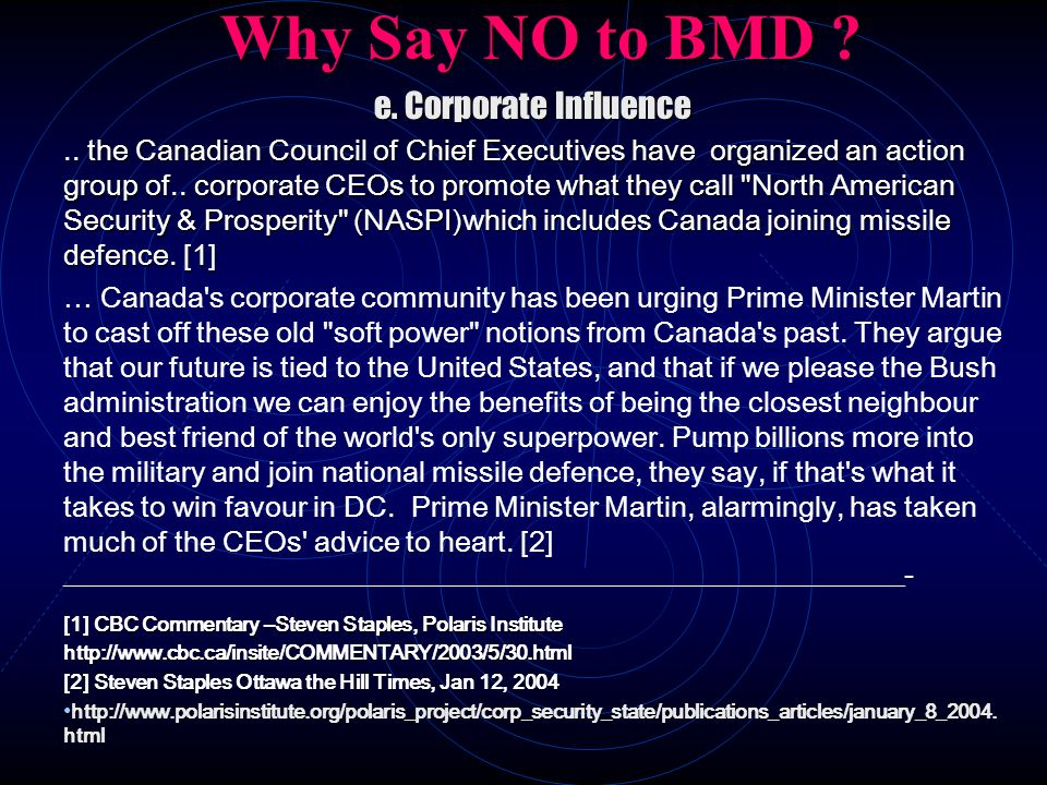 Why Say NO to BMD ? e. Corporate Influence.. the Canadian Council of Chief Executives have organized an action group of.. corporate CEOs to promote wh