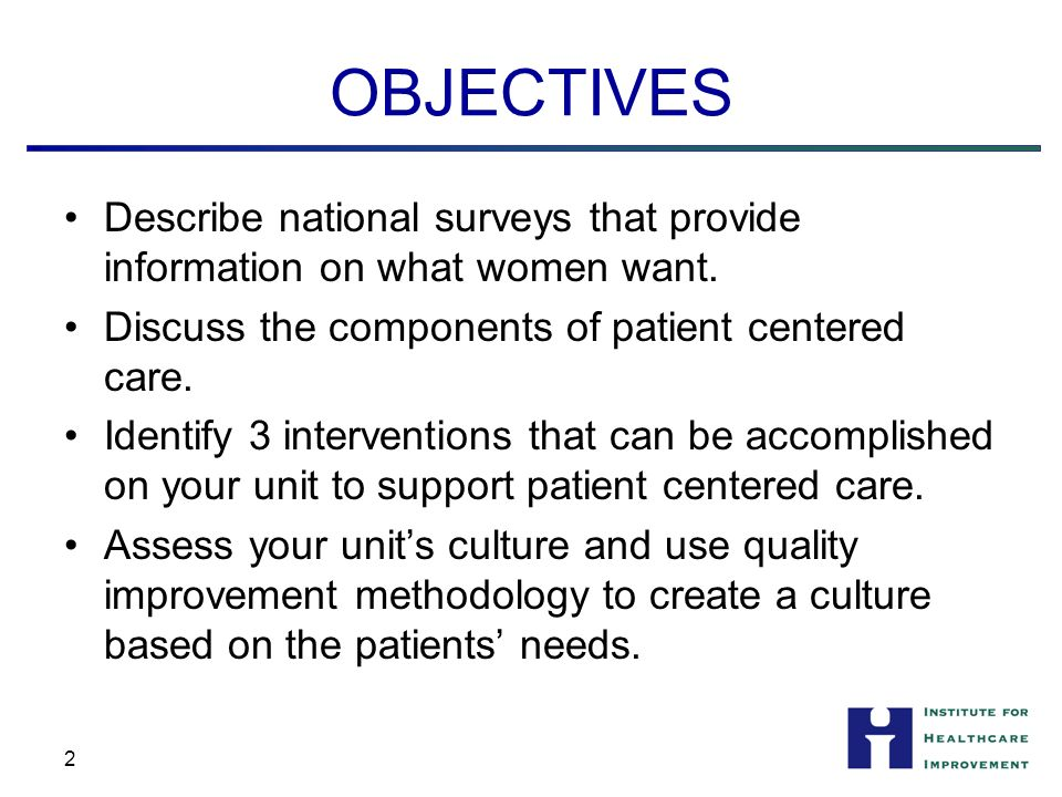 OBJECTIVES Describe national surveys that provide information on what women want.