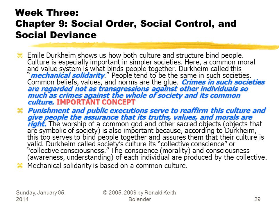 Sunday, January 05, 2014 © 2005, 2009 by Ronald Keith Bolender29 Week Three: Chapter 9: Social Order, Social Control, and Social Deviance mechanical s
