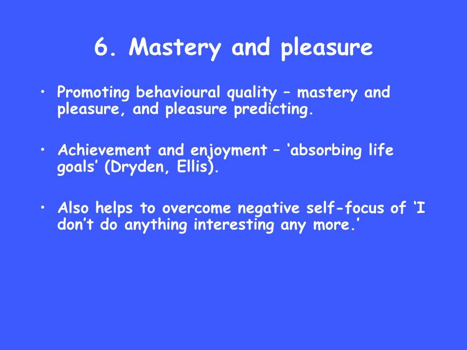 7.Behavioural experiment Cognitive focus: devised to test negative belief.