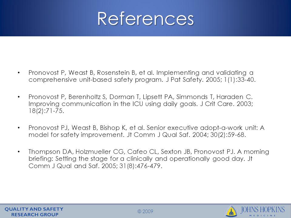 © 2009References Pronovost P, Weast B, Rosenstein B, et al.
