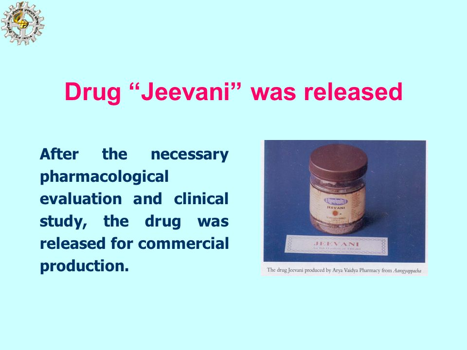 After the necessary pharmacological evaluation and clinical study, the drug was released for commercial production. Drug Jeevani was released