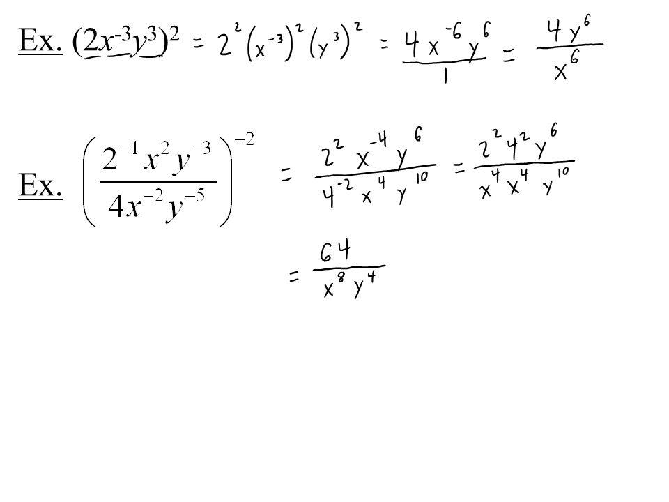 Ex. (2x -3 y 3 ) 2 Ex.
