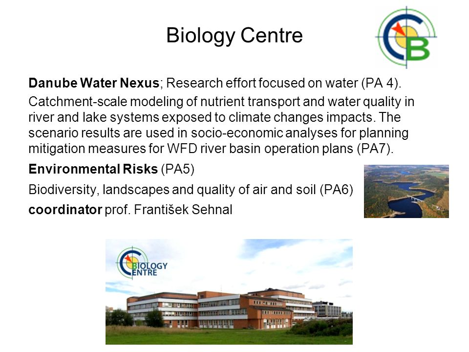 Biology Centre Danube Water Nexus; Research effort focused on water (PA 4).