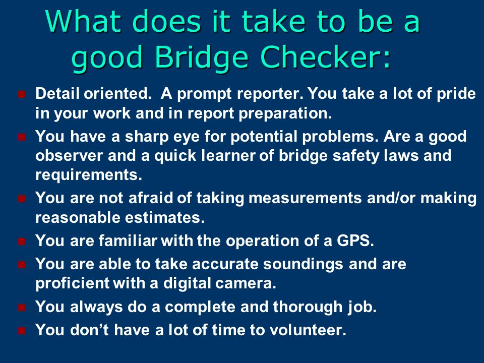 How to safety check / survey a Bridge Bridge! A presentation by members of the: UNITED STATES COAST GUARD AUXILIARY First Northern, Aid To Navigation