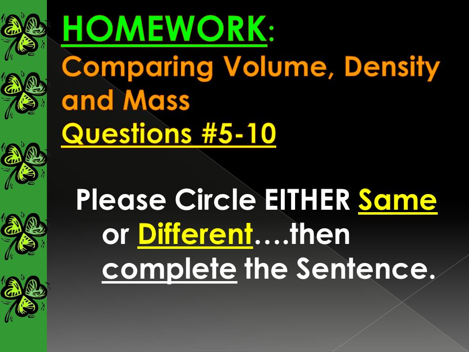 Please Circle EITHER Same or Different….then complete the Sentence.