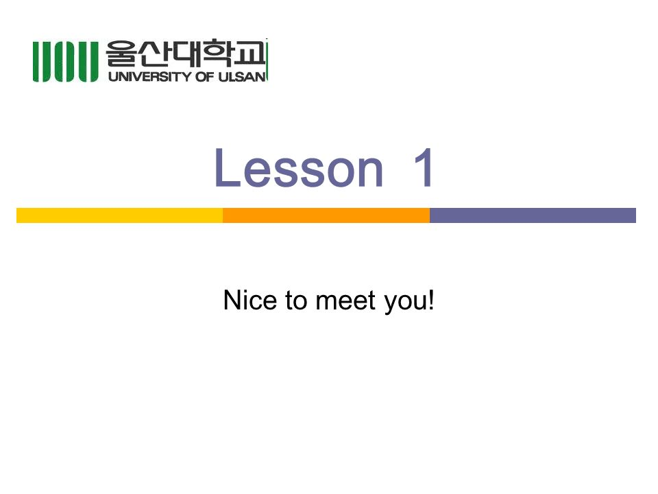 Lesson1 Nice to meet you!