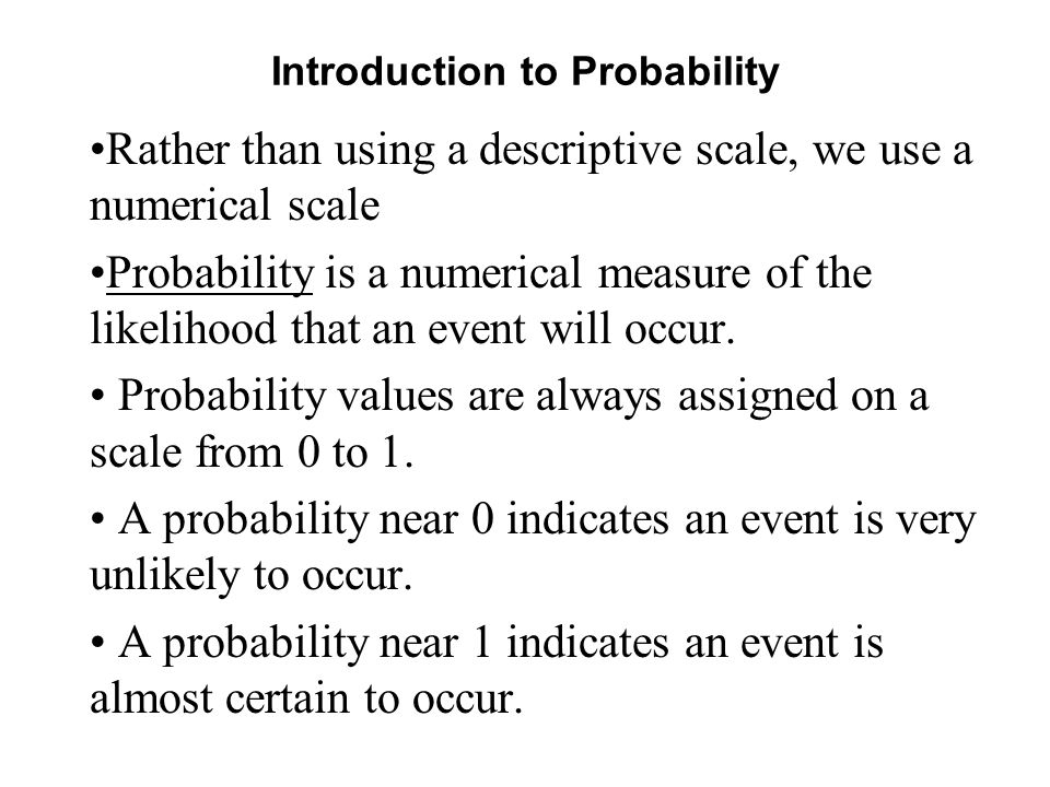 Useful facts about probability Probability cannot be less than 0 or greater than 1.