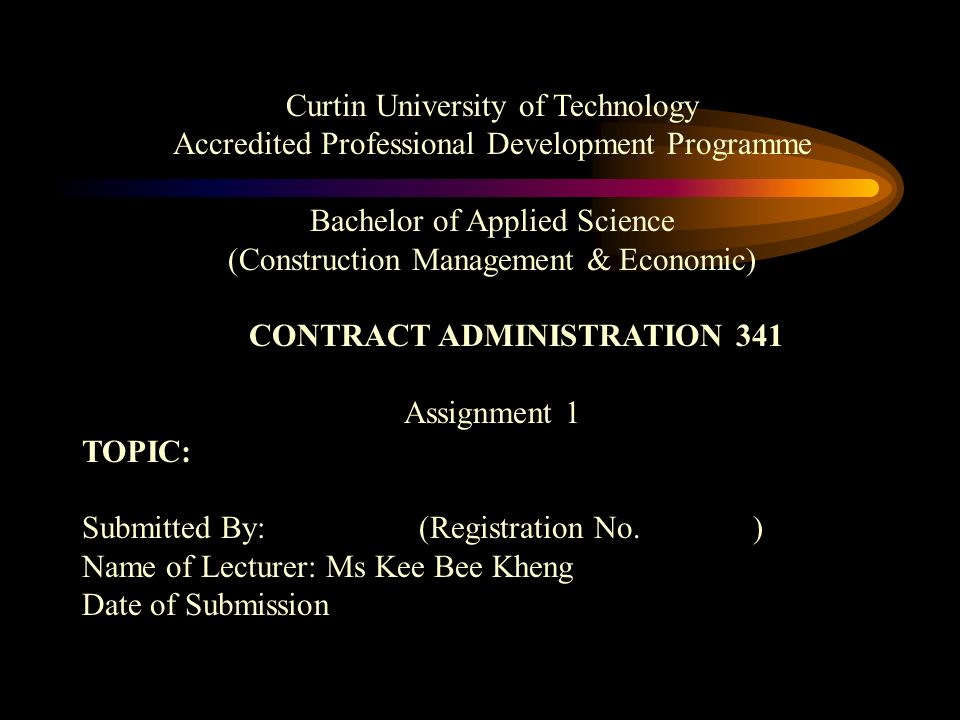 Curtin University of Technology Accredited Professional Development Programme Bachelor of Applied Science (Construction Management & Economic) CONTRAC