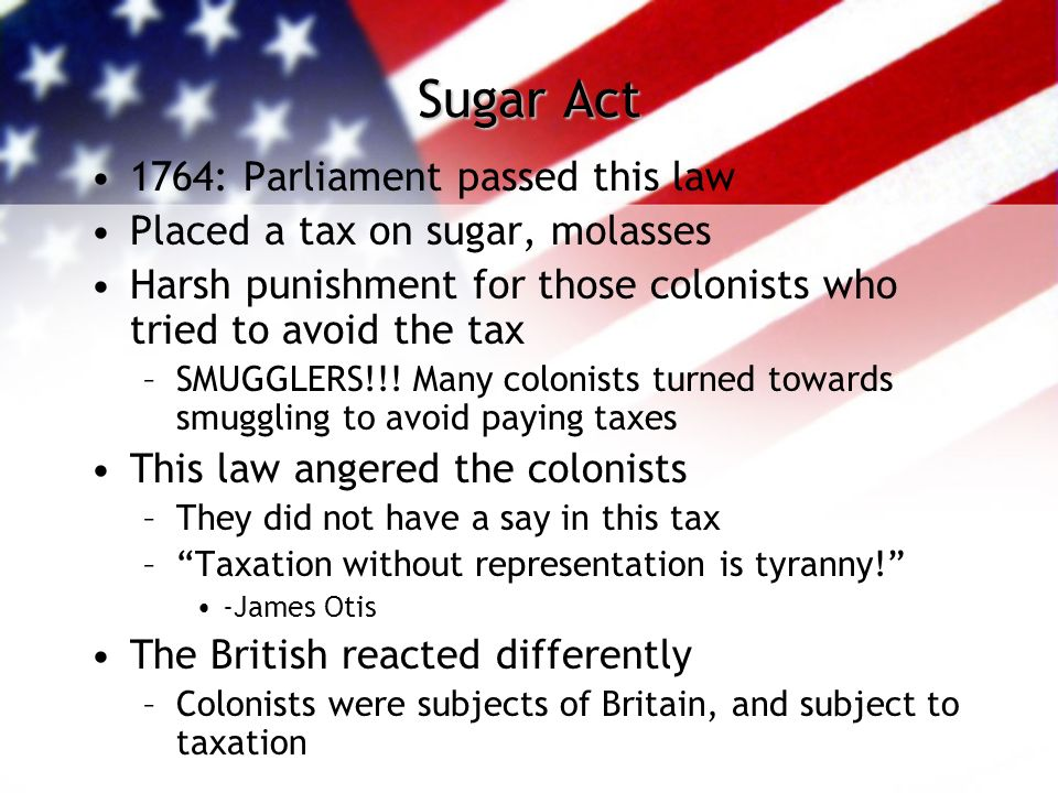 Britain Taxes the Colonists Taxes were nothing new to the colonists –Theyve paid taxes before –But, this was different In the past, the king would ask