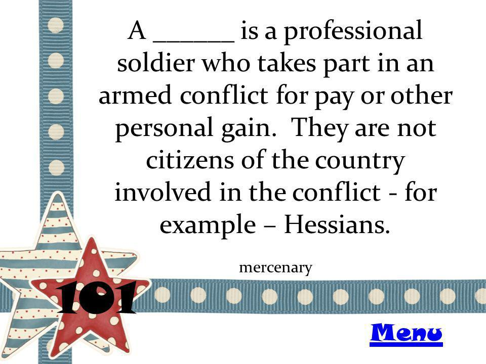 A ______ is a professional soldier who takes part in an armed conflict for pay or other personal gain. They are not citizens of the country involved i