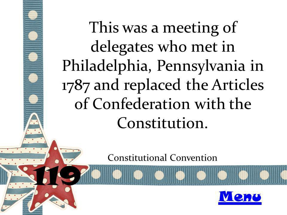 This was a meeting of delegates who met in Philadelphia, Pennsylvania in 1787 and replaced the Articles of Confederation with the Constitution.