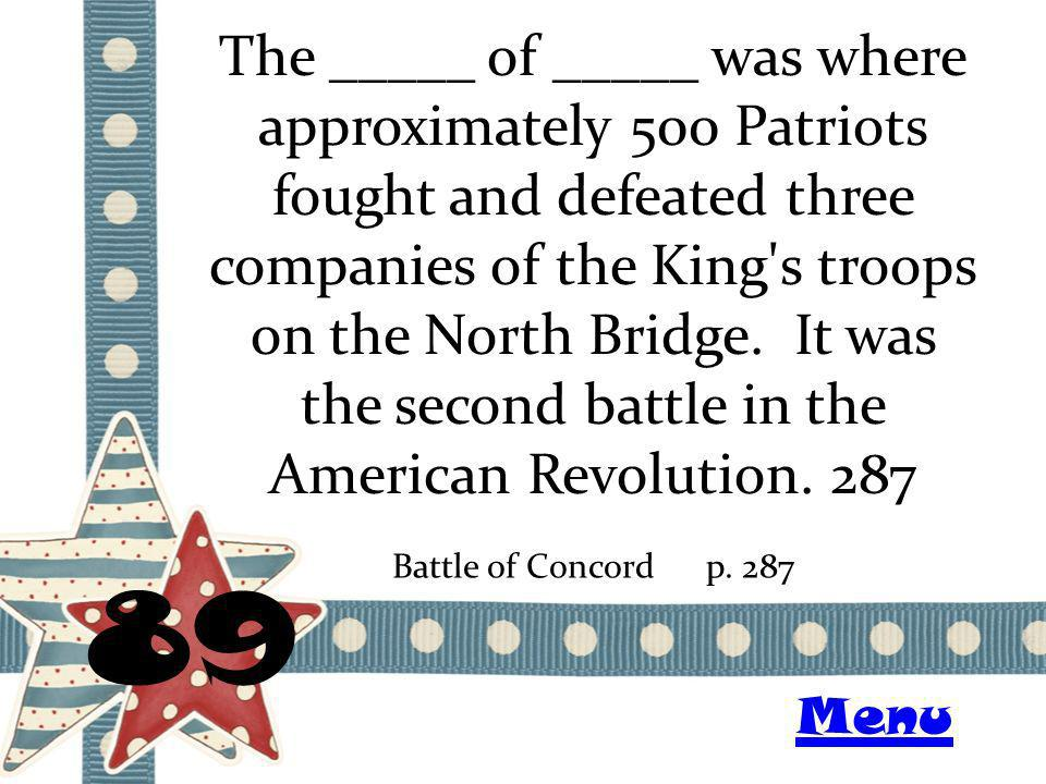 The _____ of _____ was where approximately 500 Patriots fought and defeated three companies of the King s troops on the North Bridge.
