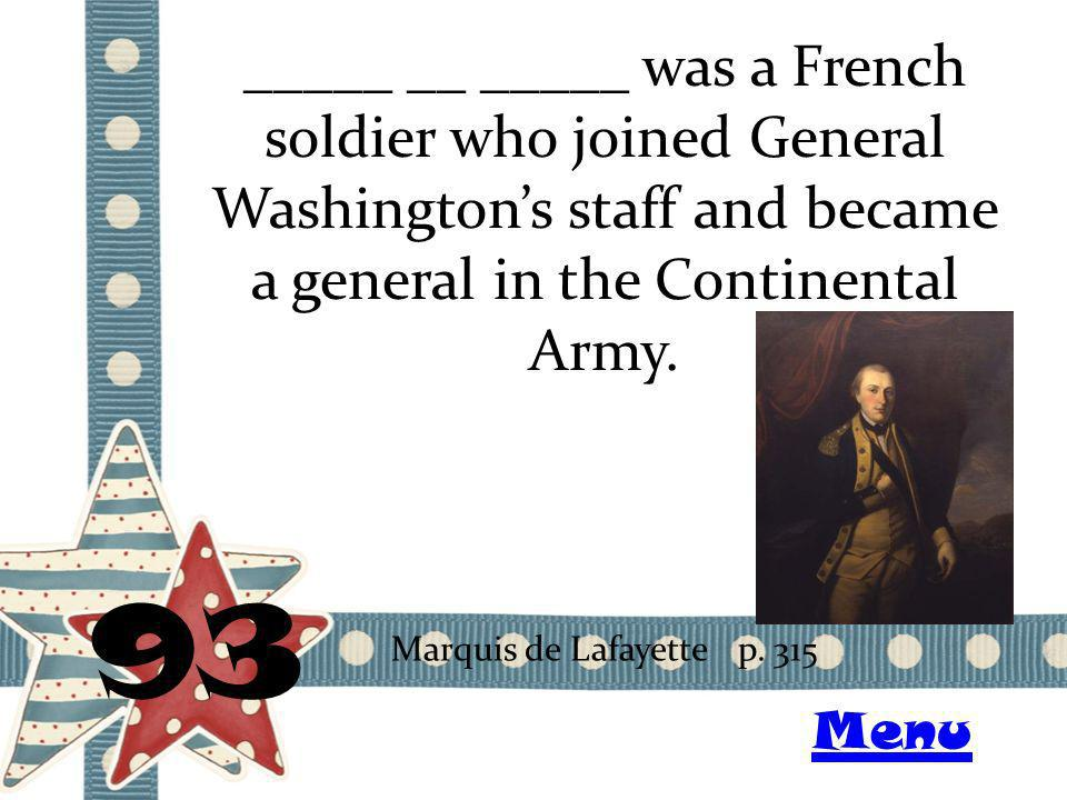 _____ __ _____ was a French soldier who joined General Washingtons staff and became a general in the Continental Army.
