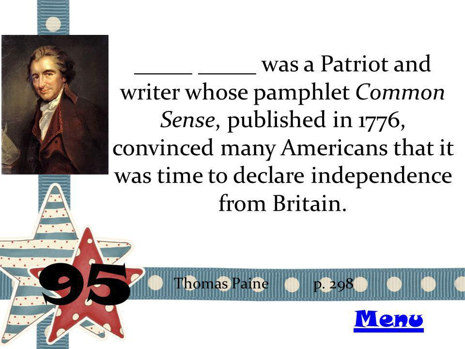 _____ _____ was a Patriot and writer whose pamphlet Common Sense, published in 1776, convinced many Americans that it was time to declare independence