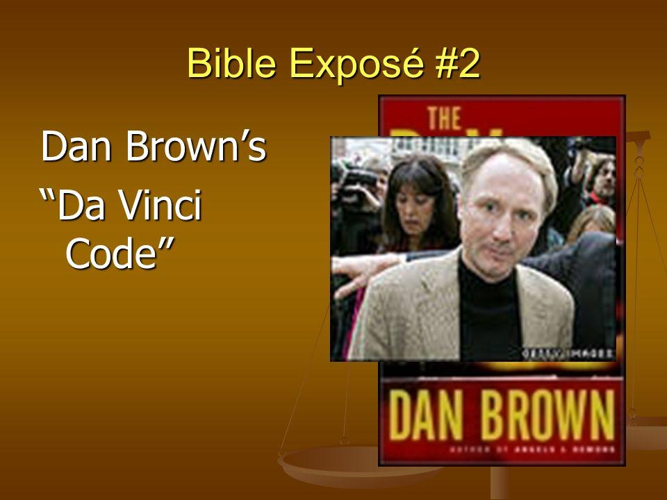 Bible Exposé #2 Dan Browns Da Vinci Code