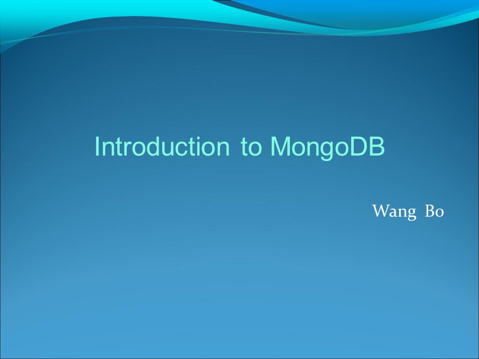 Wang Bo Introduction to MongoDB