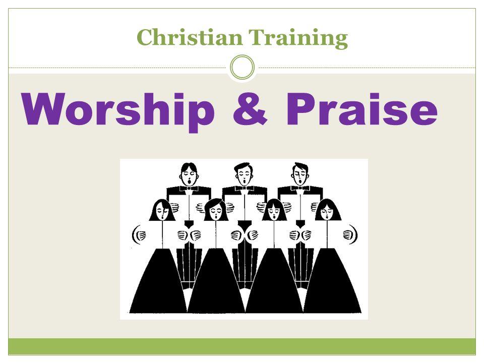 Christian Training Worship & Praise