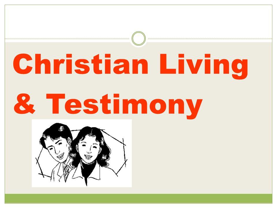 Christian Living & Testimony